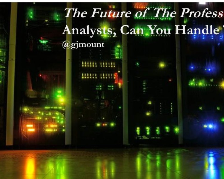 """""""The Future of the Professions"""": Analysts, Can You Handle This?"""