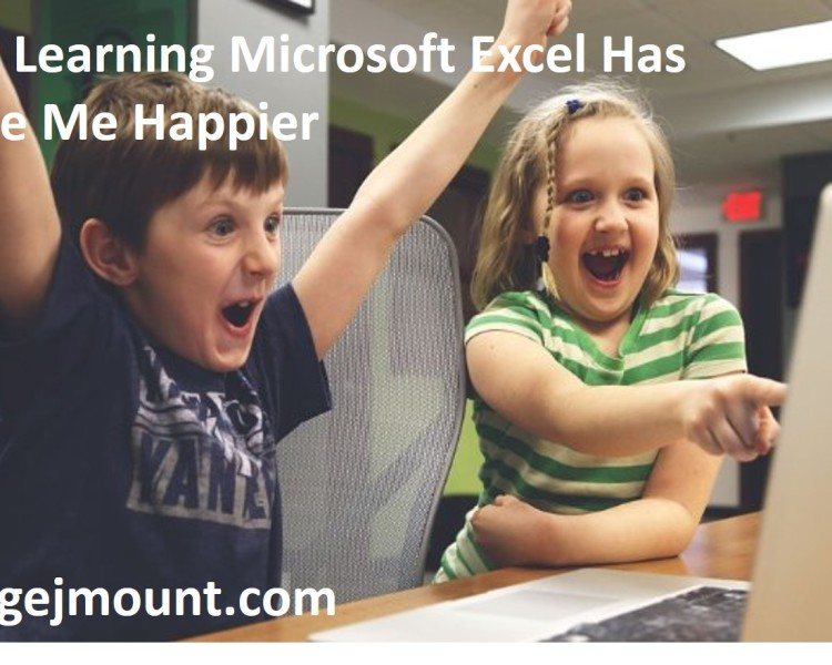How Learning Microsoft Excel Has Made Me Happier