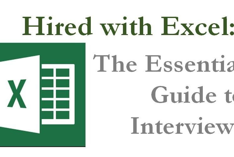 Hired with Excel: The Essential Guide to Interviews