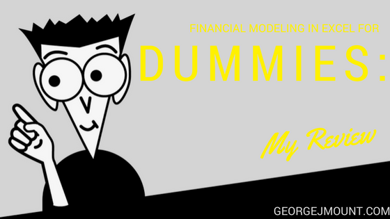 Review: Financial Modeling in Excel for Dummies
