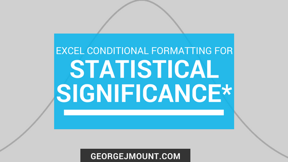 Excel Conditional Formatting for Statistical Significance