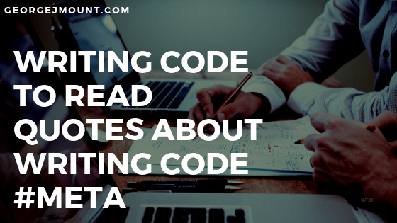 Writing Code to Read Quotes About Writing Code