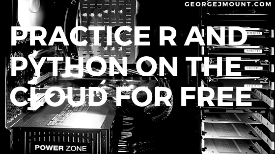 Practice R and Python on the Cloud for Free